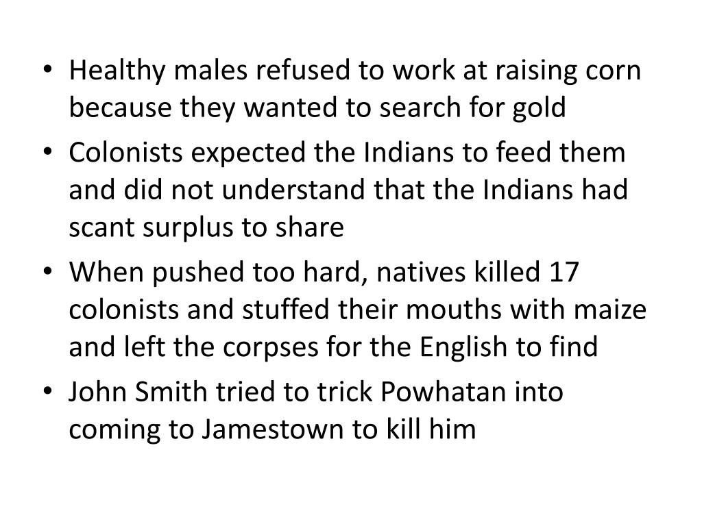 Healthy males refused to work at raising corn because they wanted to search for gold