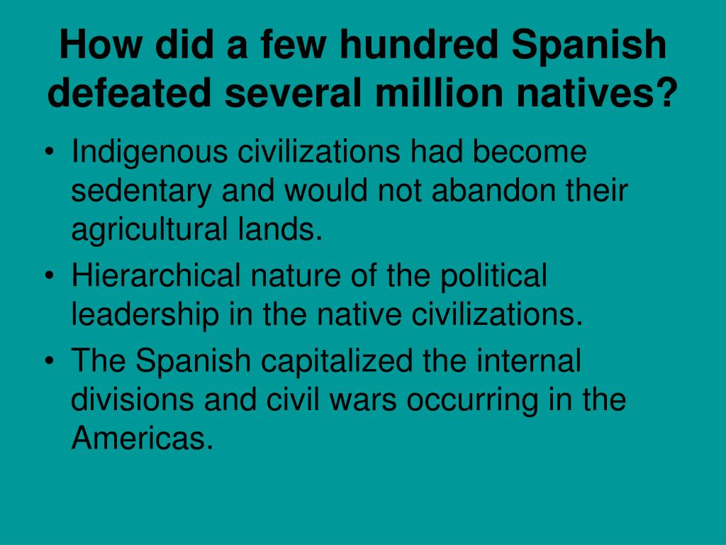 How did a few hundred Spanish defeated several million natives?
