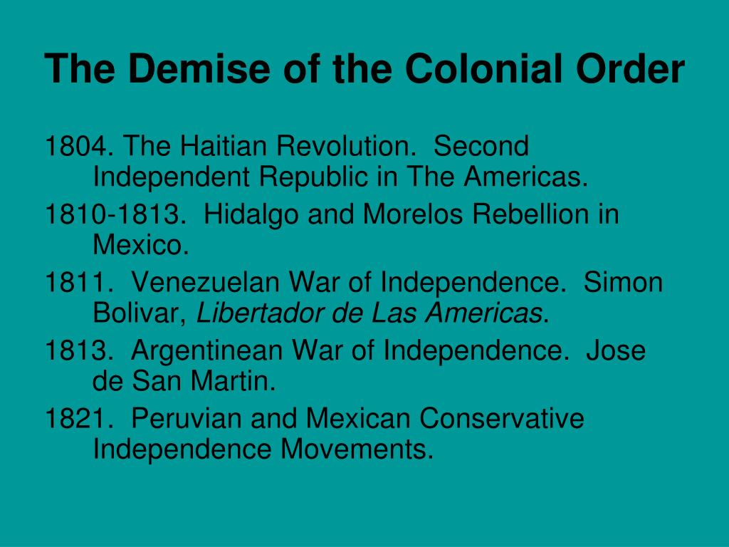 The Demise of the Colonial Order