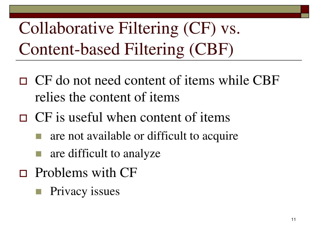 Collaborative Filtering (CF) vs. Content-based Filtering (CBF)