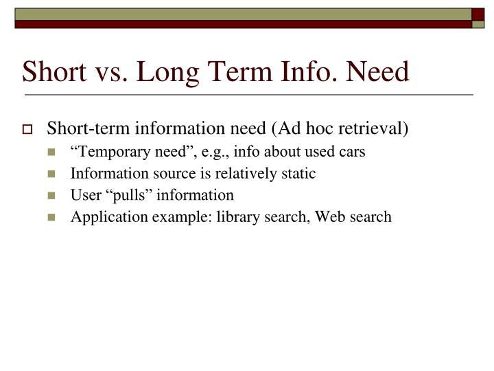 Short vs long term info need