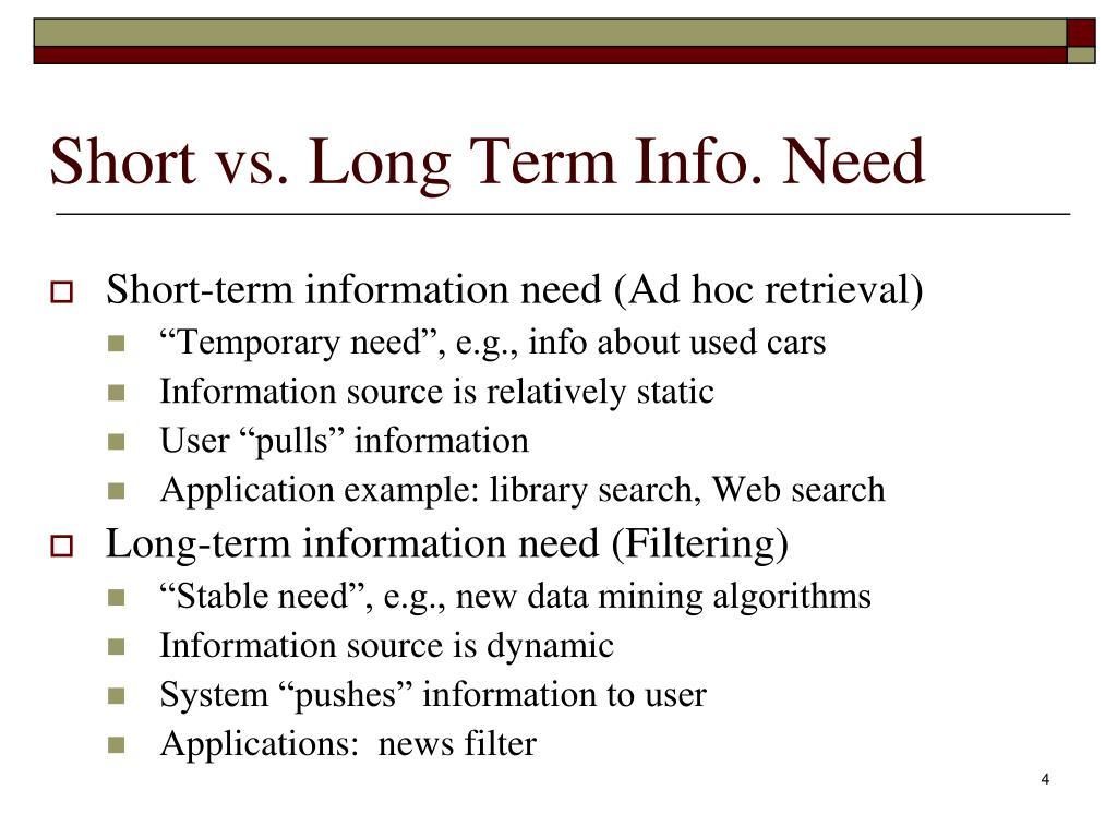 Short vs. Long Term Info. Need