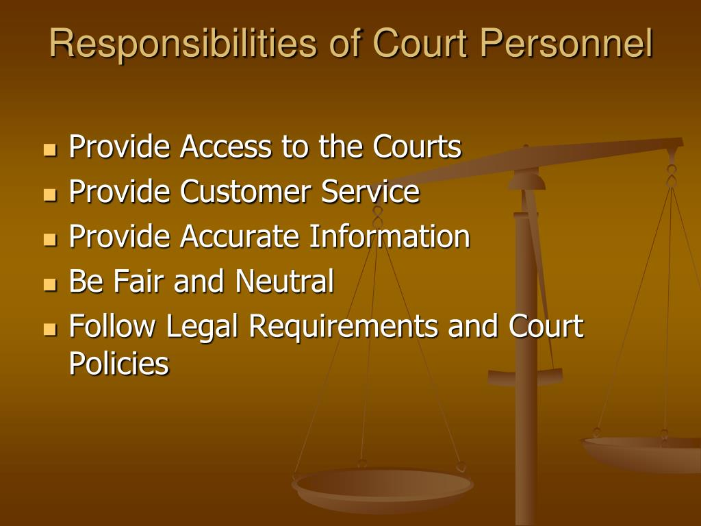 Responsibilities of Court Personnel
