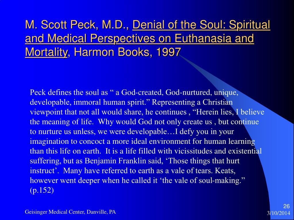 M. Scott Peck, M.D.,