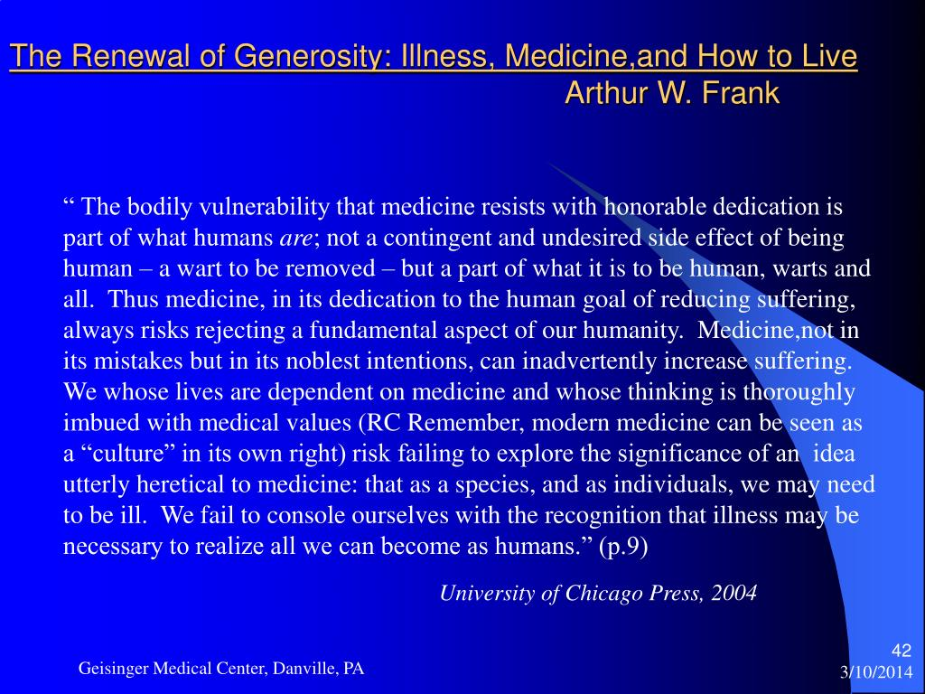 The Renewal of Generosity: Illness, Medicine,and How to Live