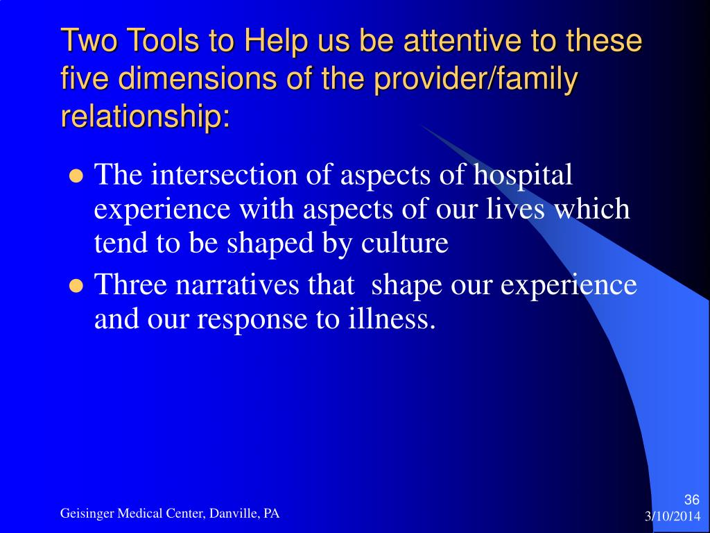 Two Tools to Help us be attentive to these five dimensions of the provider/family relationship: