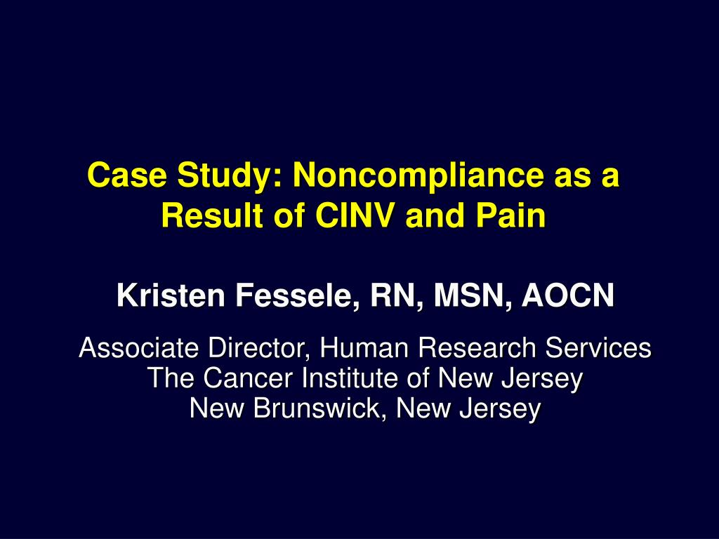 Case Study: Noncompliance as a Result of CINV and Pain