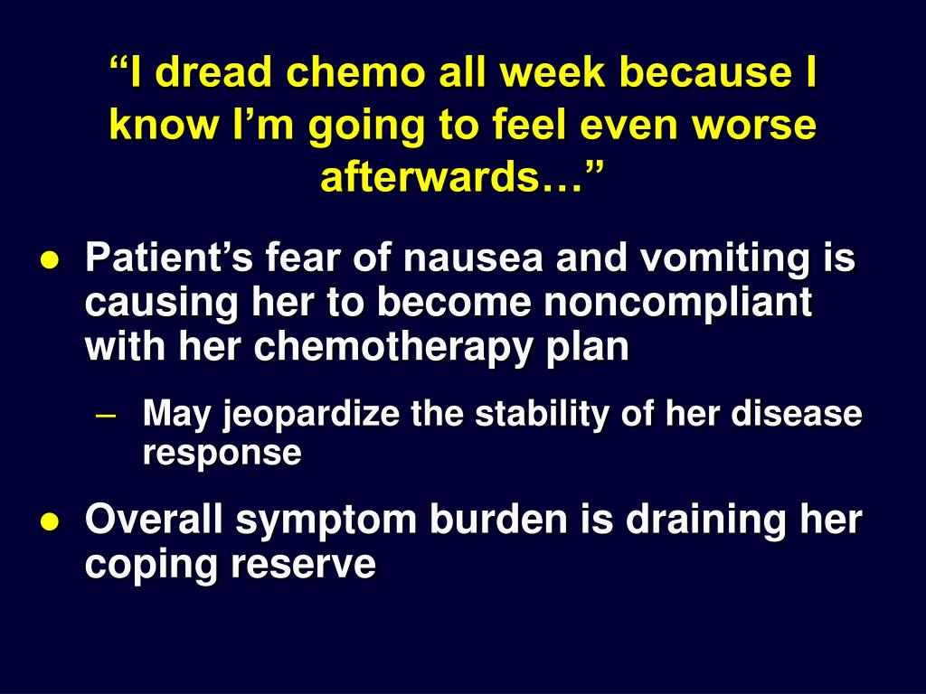 """I dread chemo all week because I know I'm going to feel even worse afterwards…"""