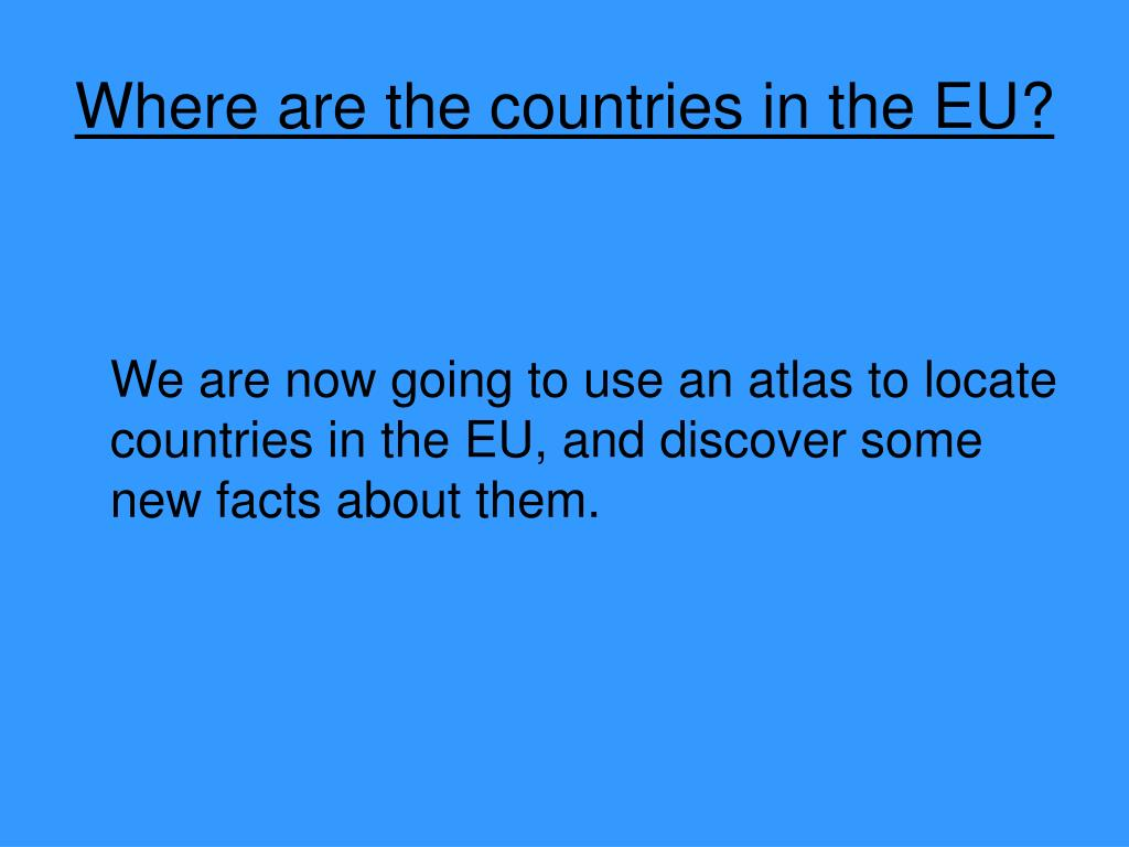 Where are the countries in the EU?