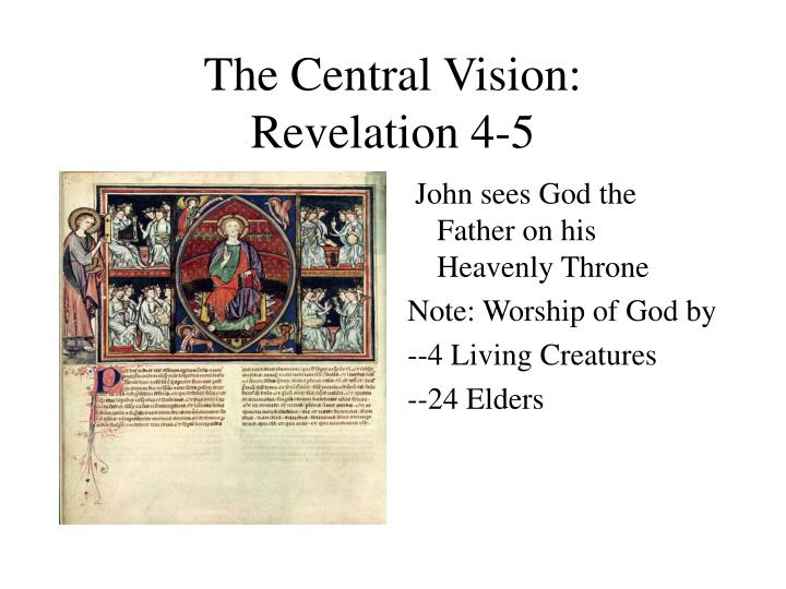 The Central Vision: