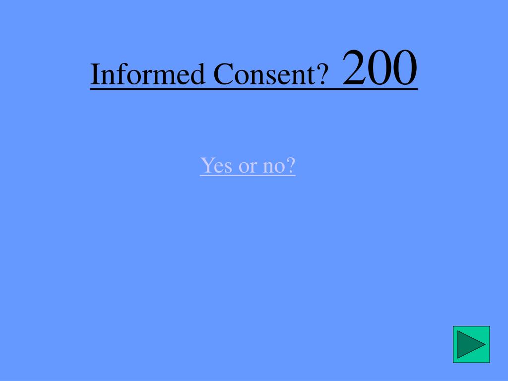 Informed Consent?