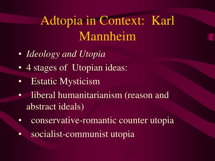 Adtopia in Context:  Karl Mannheim