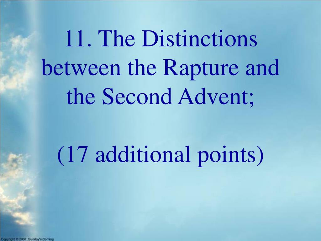 11. The Distinctions between the Rapture and the Second Advent;