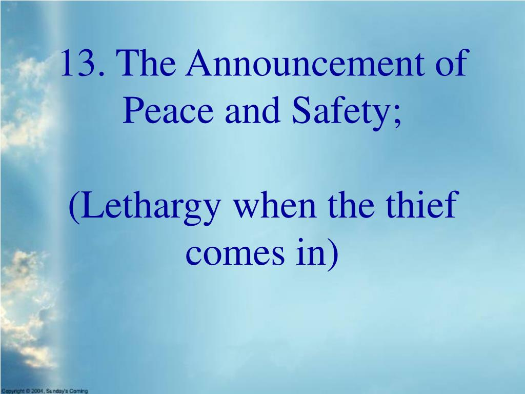 13. The Announcement of Peace and Safety;