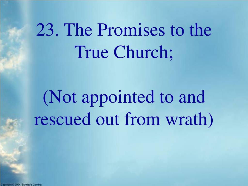 23. The Promises to the True Church;