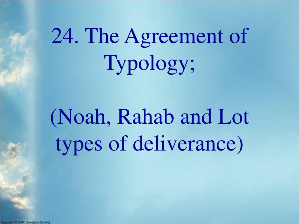 24. The Agreement of Typology;