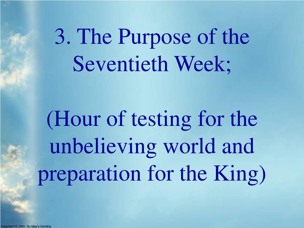 3. The Purpose of the Seventieth Week;