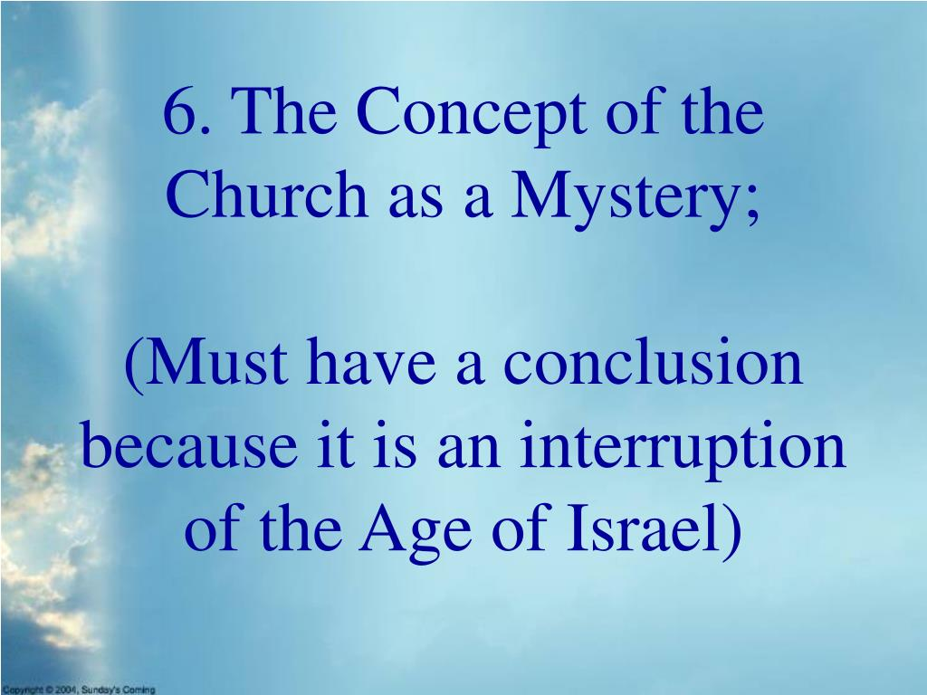 6. The Concept of the Church as a Mystery;