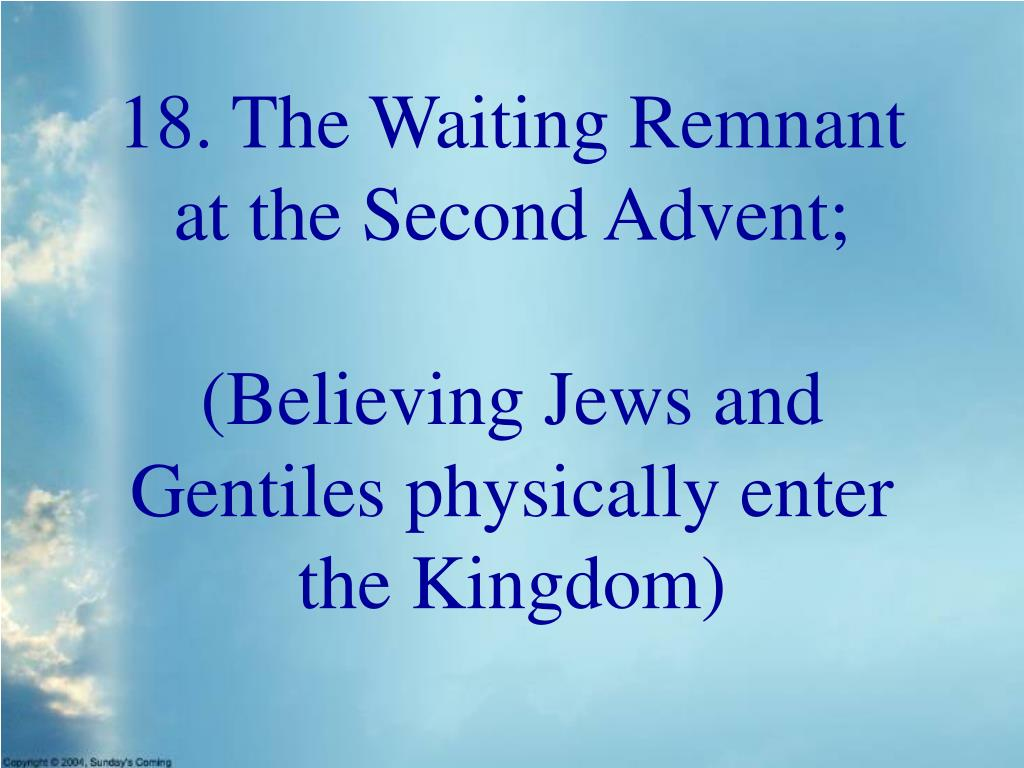 18. The Waiting Remnant at the Second Advent;