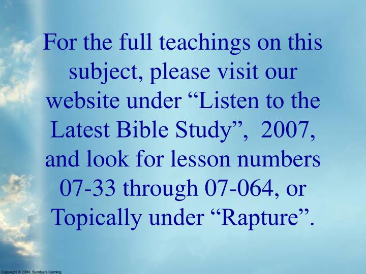 "For the full teachings on this subject, please visit our website under ""Listen to the Latest Bible..."