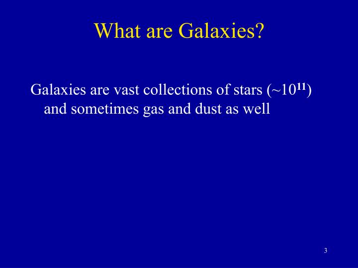 What are galaxies