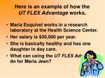 here is an example of how the ut flex advantage works