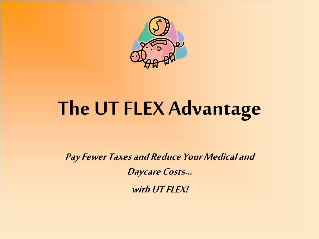 The UT FLEX Advantage