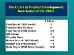 the costs of product development new autos of the 1990s