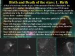 birth and death of the stars 1 birth