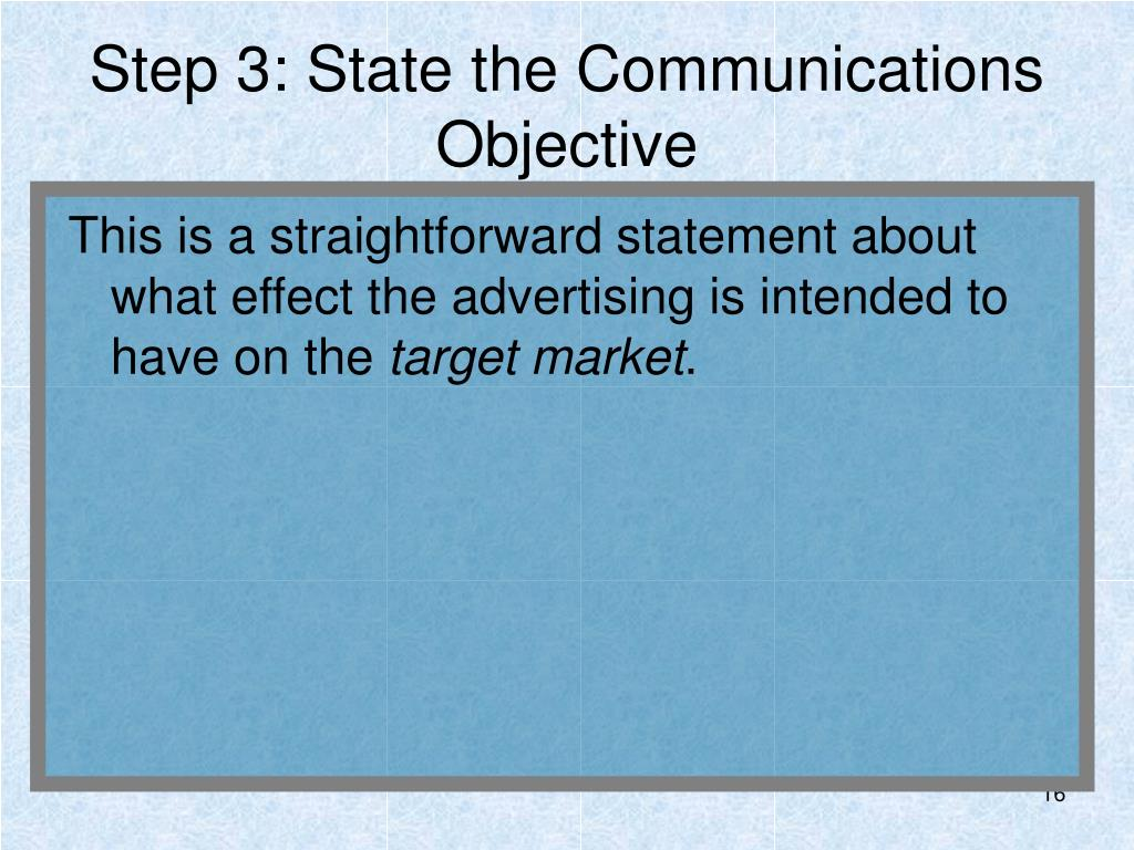 Step 3: State the Communications Objective