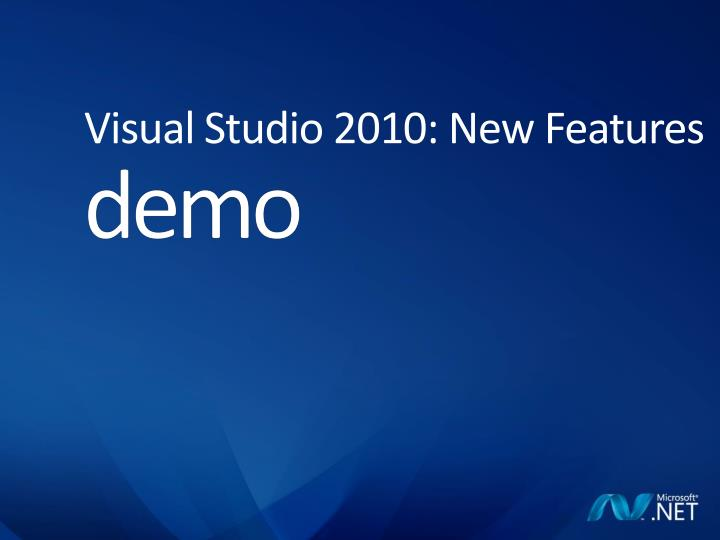 Visual Studio 2010: New Features