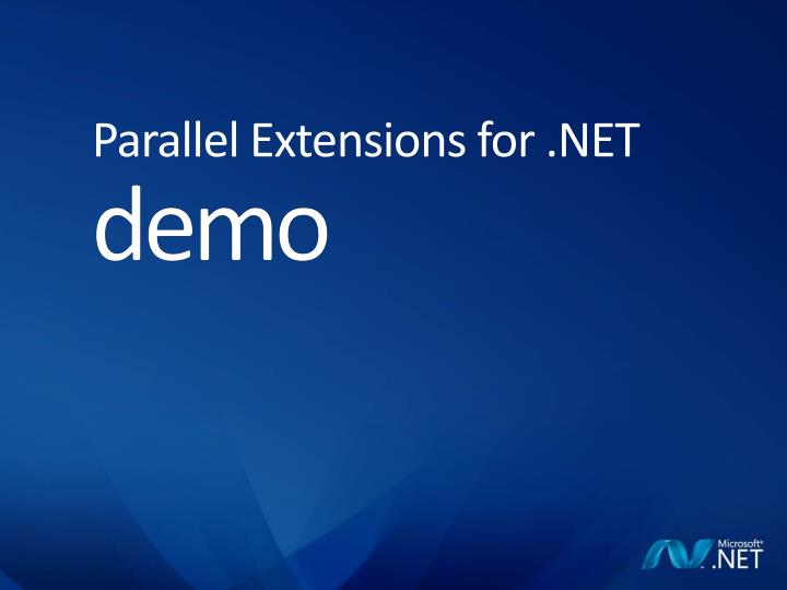 Parallel Extensions for .NET