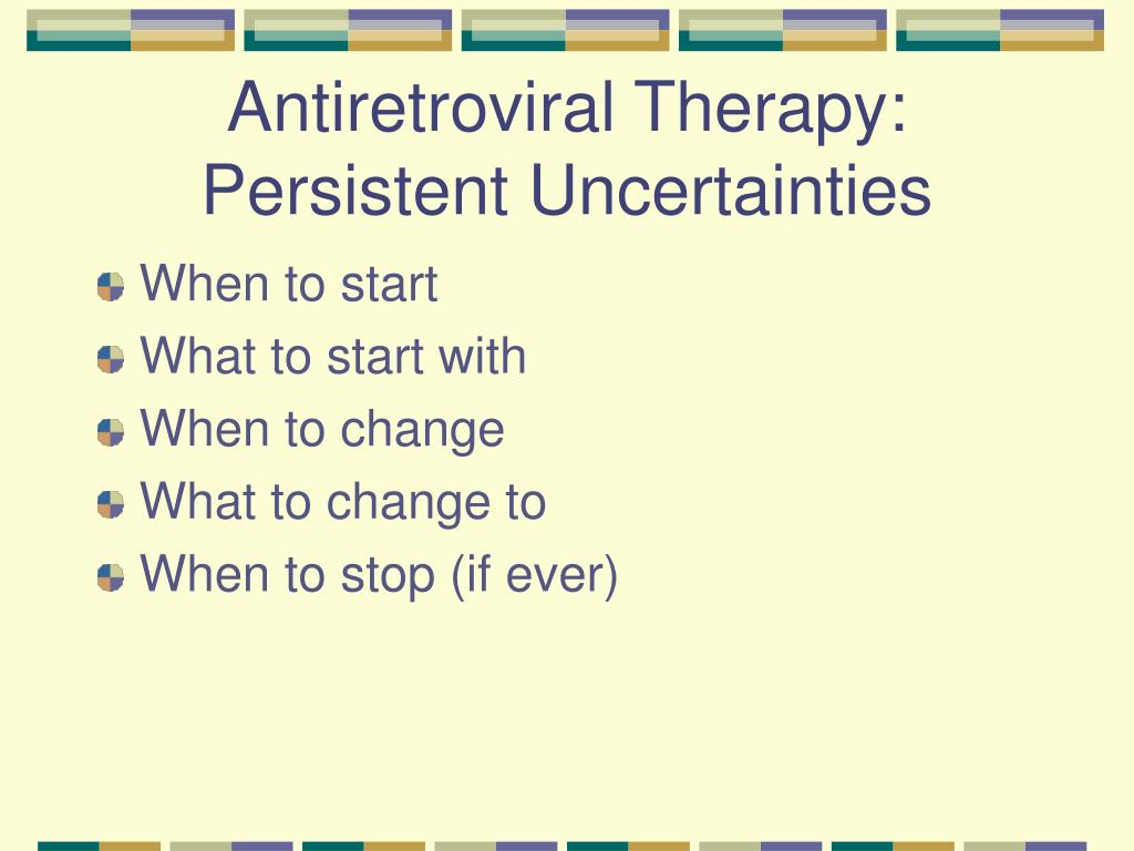 Antiretroviral Therapy: Persistent Uncertainties
