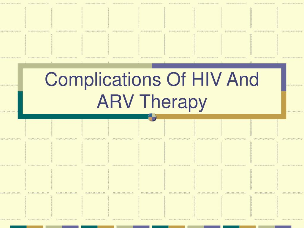 Complications Of HIV And ARV Therapy