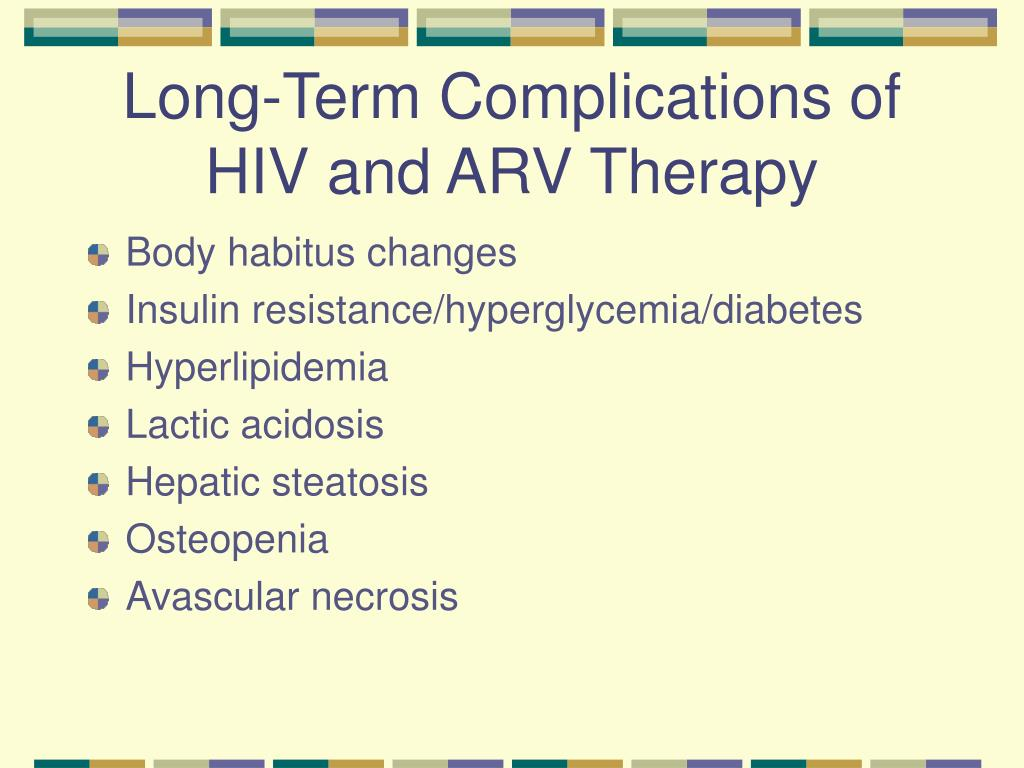 Long-Term Complications of HIV and ARV Therapy