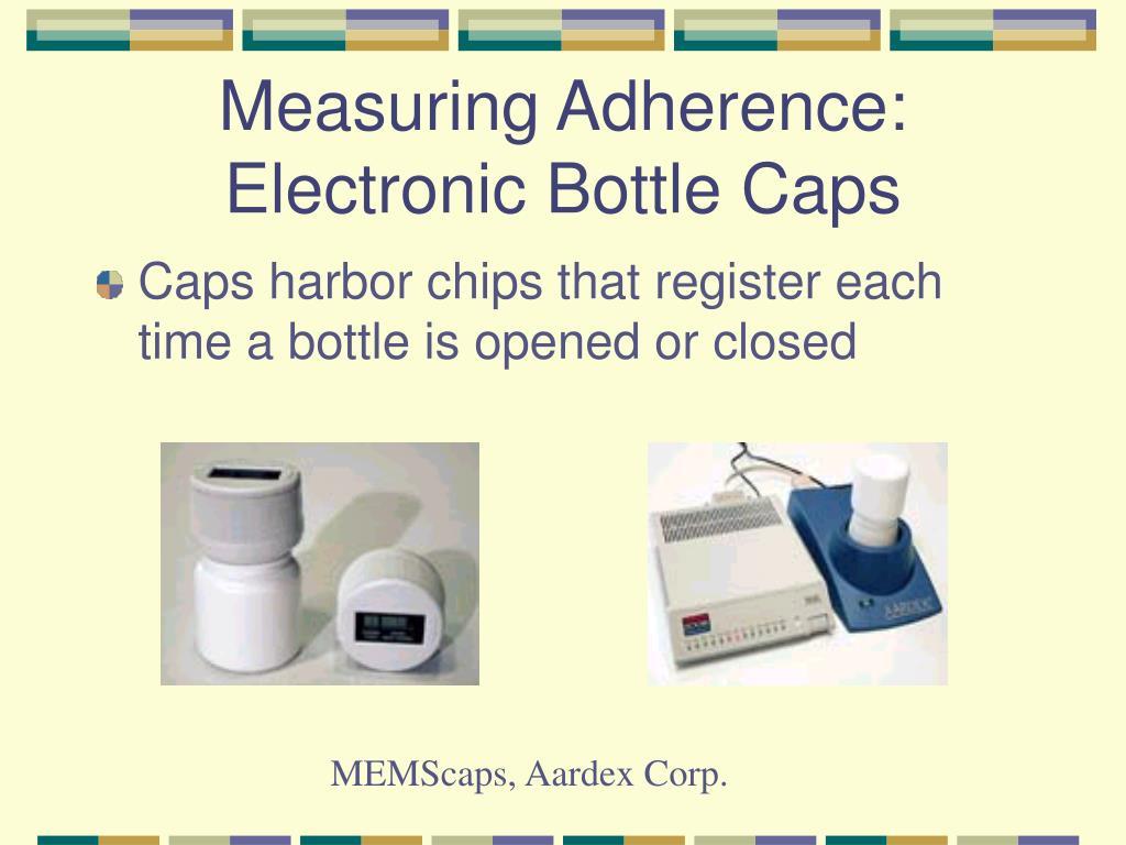 Measuring Adherence: Electronic Bottle Caps