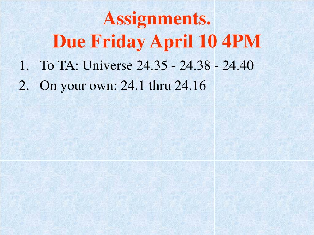 Assignments.