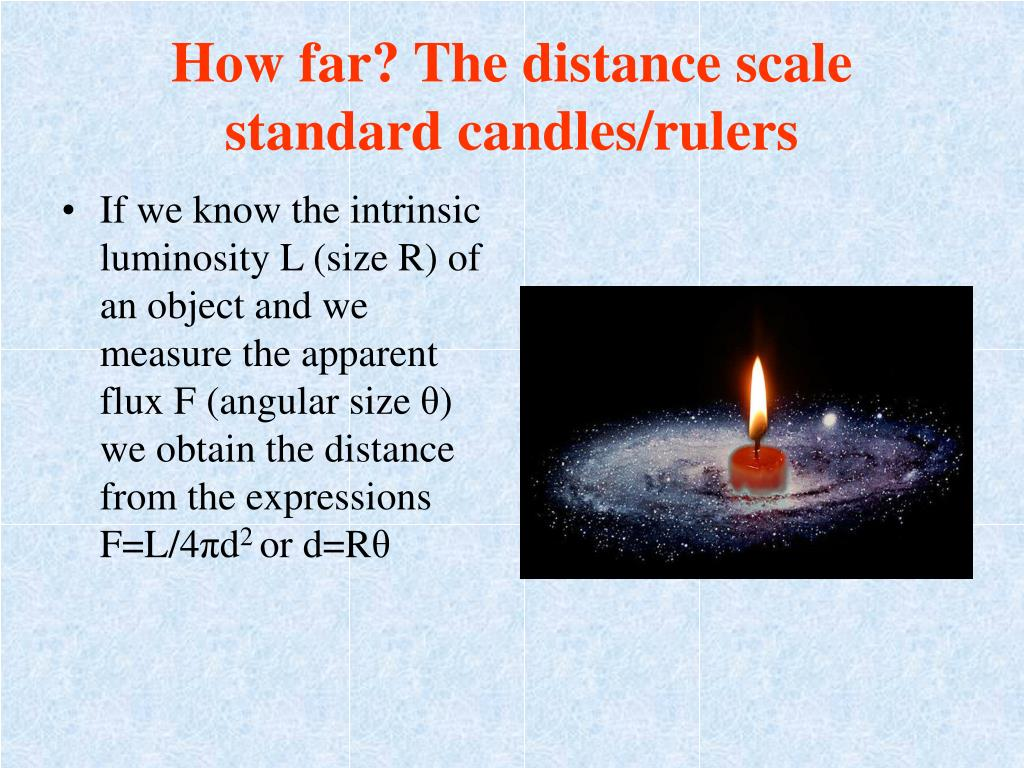 How far? The distance scale standard candles/rulers