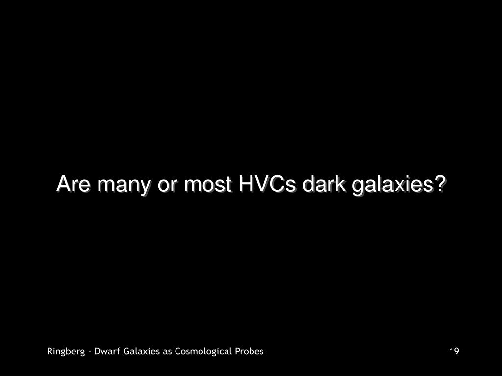 Are many or most HVCs dark galaxies?