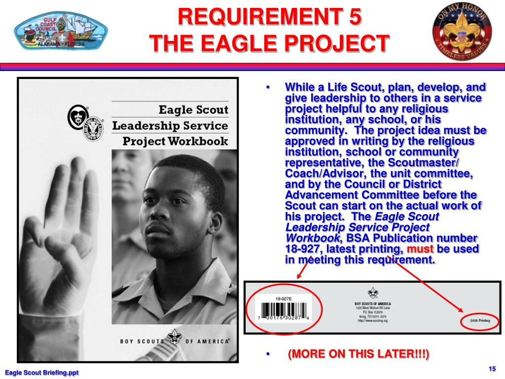 While a Life Scout, plan, develop, and give leadership to others in a service project helpful to any religious institution, any school, or his community.  The project idea must be approved in writing by the religious institution, school or community representative, the Scoutmaster/ Coach/Advisor, the unit committee, and by the Council or District Advancement Committee before the Scout can start on the actual work of his project.  The
