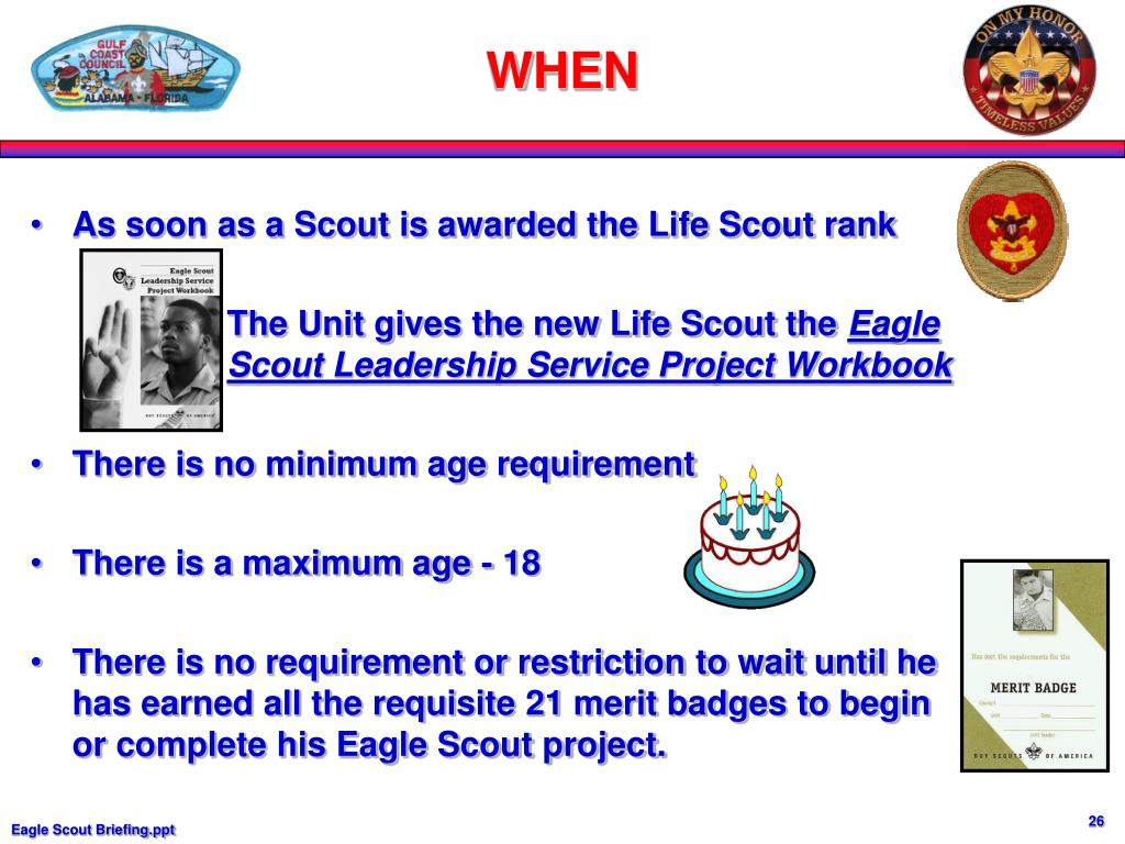 As soon as a Scout is awarded the Life Scout rank