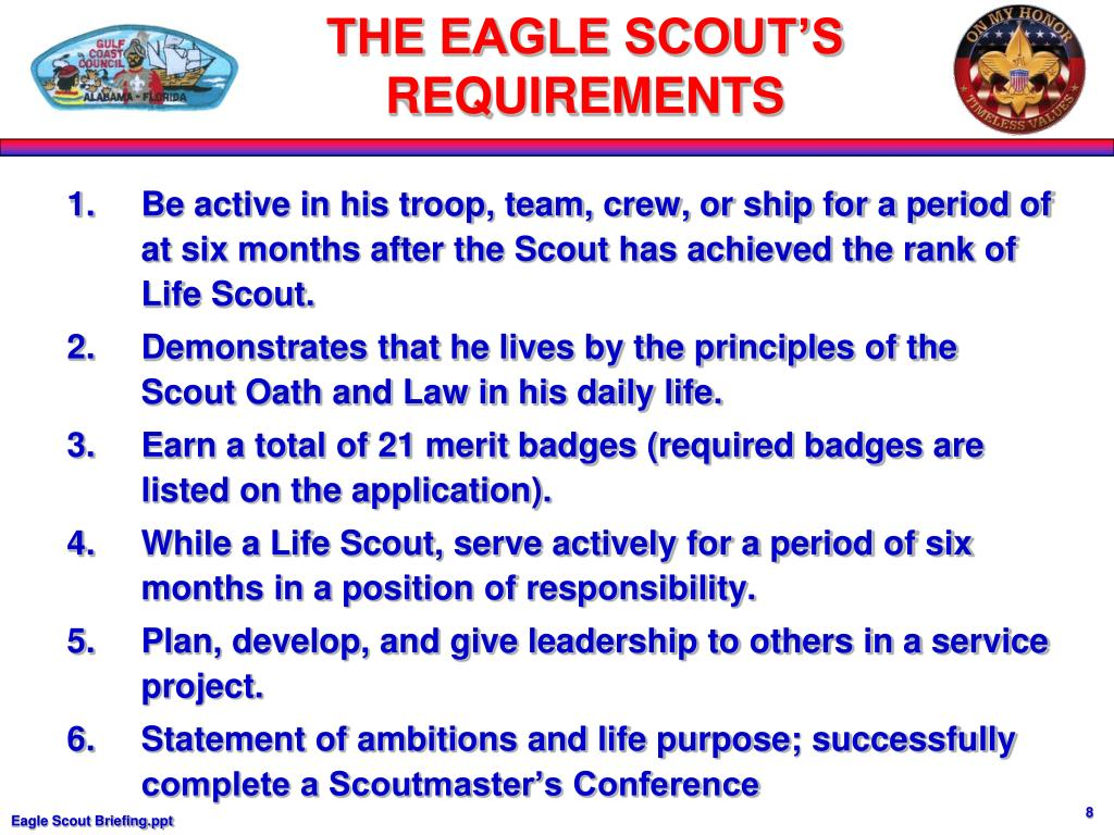 Be active in his troop, team, crew, or ship for a period of at six months after the Scout has achieved the rank of Life Scout.