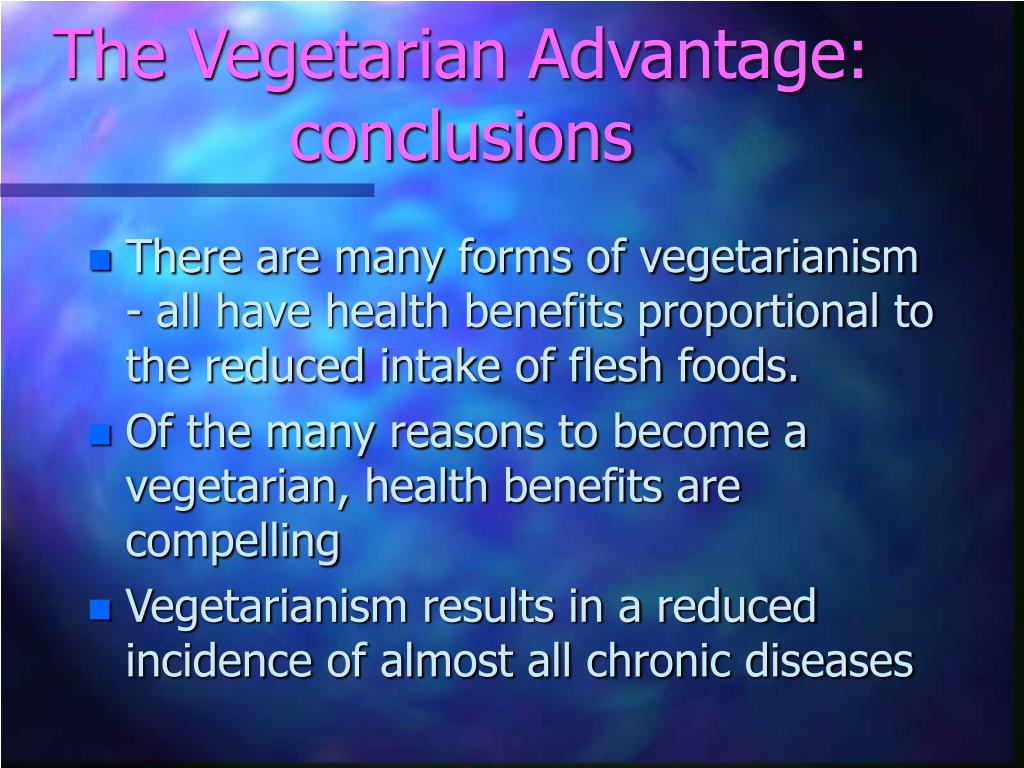 The Vegetarian Advantage: conclusions
