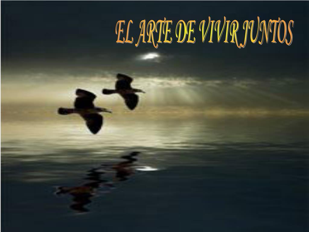 EL ARTE DE VIVIR JUNTOS
