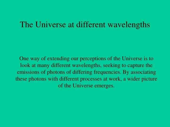 The Universe at different wavelengths