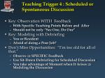 teaching trigger 4 scheduled or spontaneous discussion