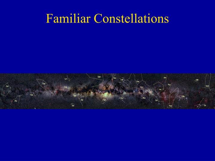 Familiar Constellations