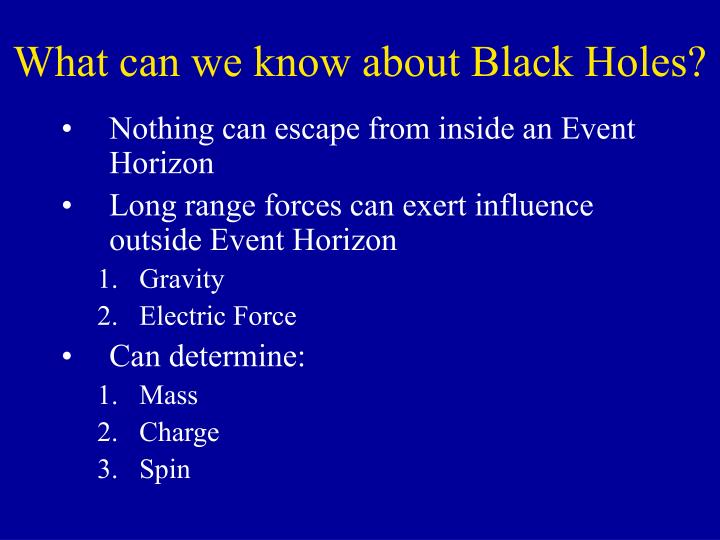 What can we know about Black Holes?