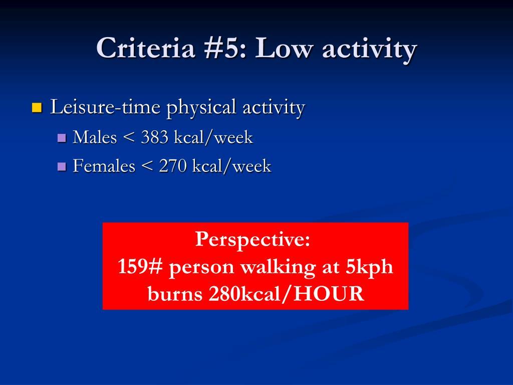 Criteria #5: Low activity