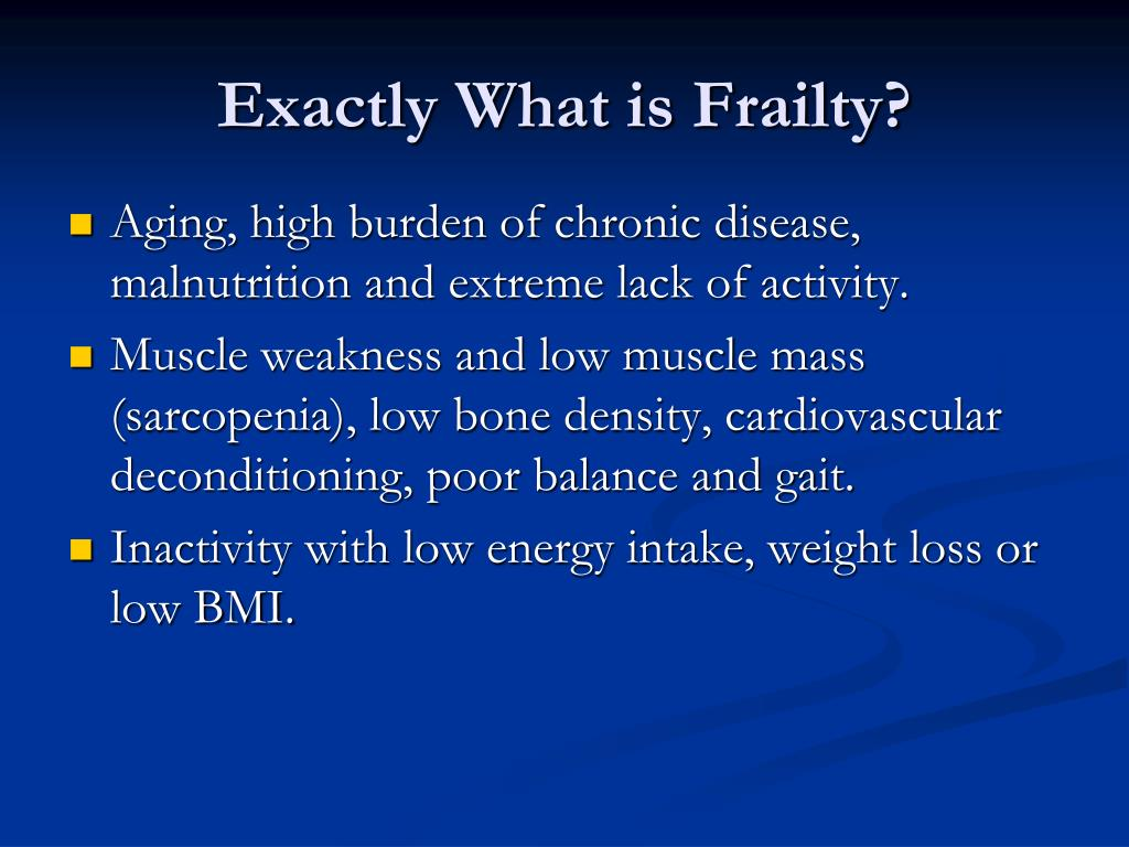 Exactly What is Frailty?